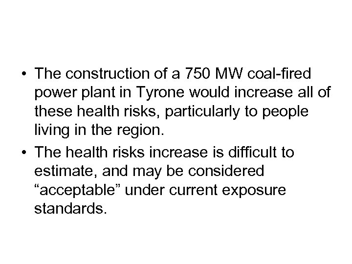 • The construction of a 750 MW coal-fired power plant in Tyrone would