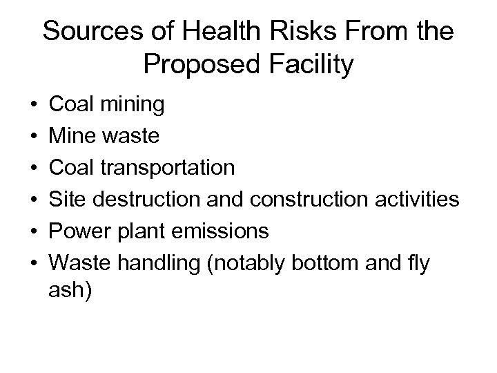 Sources of Health Risks From the Proposed Facility • • • Coal mining Mine