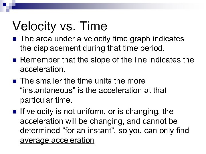 Velocity vs. Time n n The area under a velocity time graph indicates the