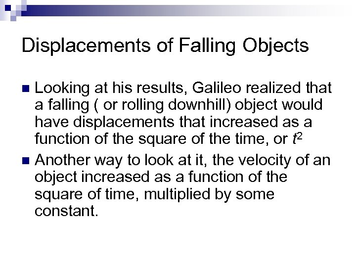 Displacements of Falling Objects Looking at his results, Galileo realized that a falling (