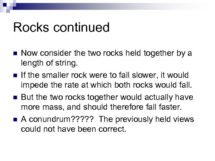 Rocks continued n n Now consider the two rocks held together by a length