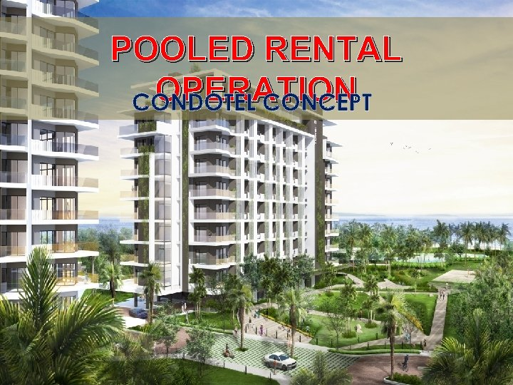 POOLED RENTAL OPERATION CONDOTEL CONCEPT