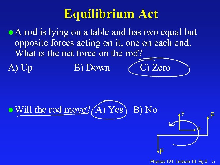 Equilibrium Act l. A rod is lying on a table and has two equal