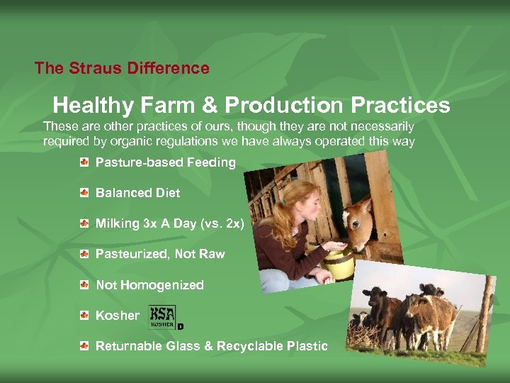 The Straus Difference Healthy Farm & Production Practices These are other practices of ours,