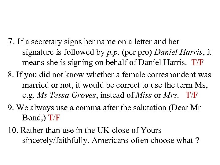 7. If a secretary signs her name on a letter and her signature is
