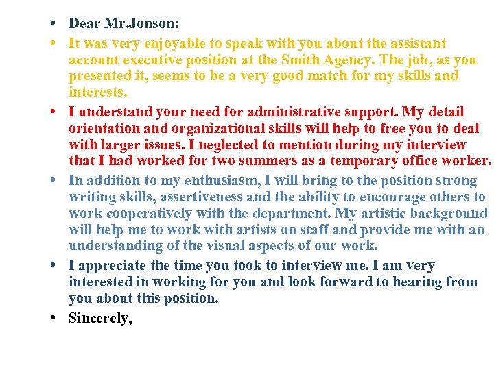 • Dear Mr. Jonson: • It was very enjoyable to speak with you