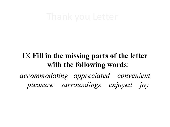 Thank you Letter IX Fill in the missing parts of the letter with the
