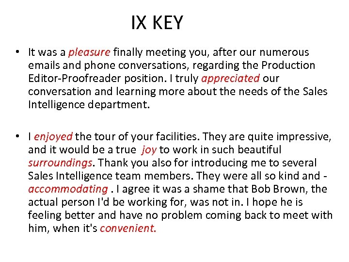 IX KEY • It was a pleasure finally meeting you, after our numerous emails