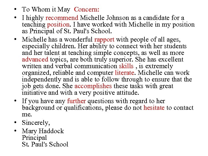 • To Whom it May Concern: • I highly recommend Michelle Johnson as