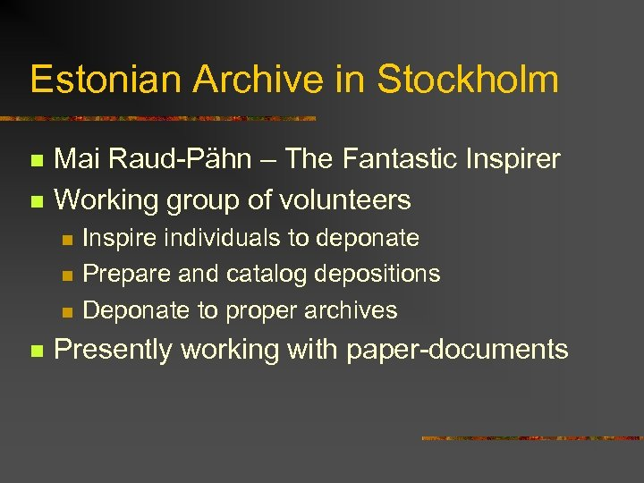 Estonian Archive in Stockholm n n Mai Raud-Pähn – The Fantastic Inspirer Working group