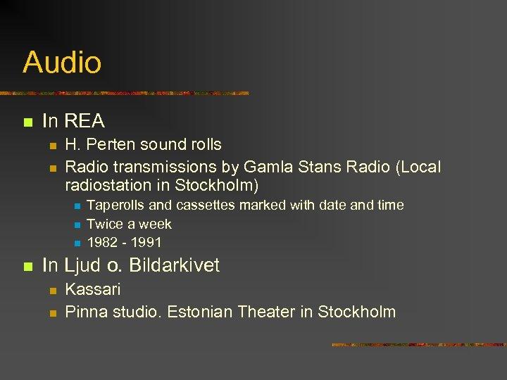 Audio n In REA n n H. Perten sound rolls Radio transmissions by Gamla