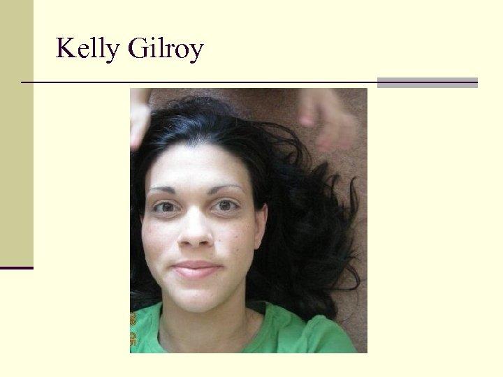 Kelly Gilroy