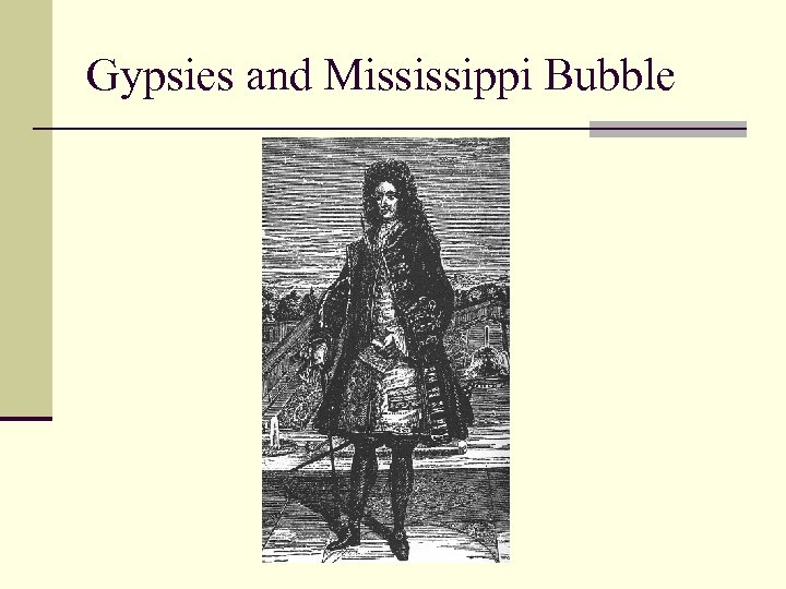 Gypsies and Mississippi Bubble