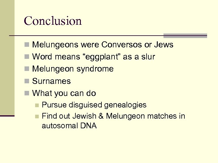 """Conclusion n Melungeons were Conversos or Jews n Word means """"eggplant"""" as a slur"""