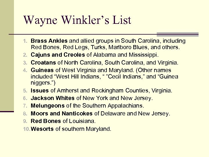 Wayne Winkler's List 1. Brass Ankles and allied groups in South Carolina, including Red