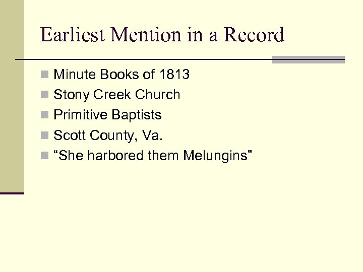 Earliest Mention in a Record n Minute Books of 1813 n Stony Creek Church