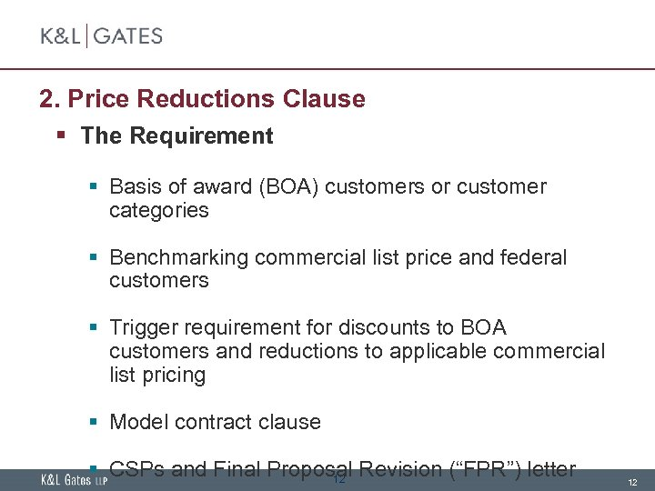 2. Price Reductions Clause § The Requirement § Basis of award (BOA) customers or
