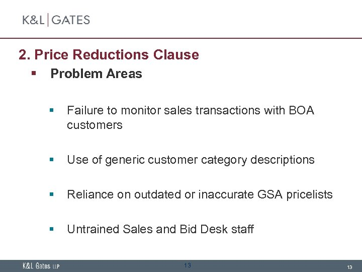 2. Price Reductions Clause § Problem Areas § Failure to monitor sales transactions with