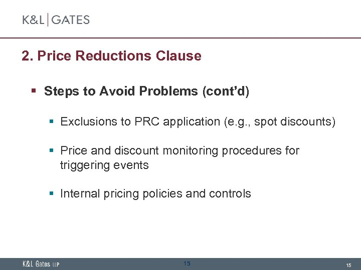 2. Price Reductions Clause § Steps to Avoid Problems (cont'd) § Exclusions to PRC
