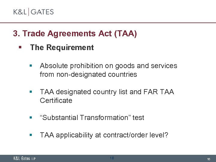 3. Trade Agreements Act (TAA) § The Requirement § Absolute prohibition on goods and
