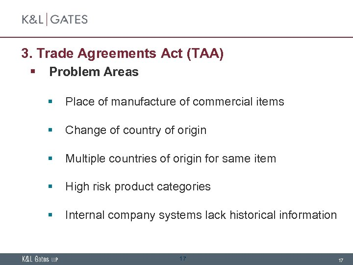 3. Trade Agreements Act (TAA) § Problem Areas § Place of manufacture of commercial