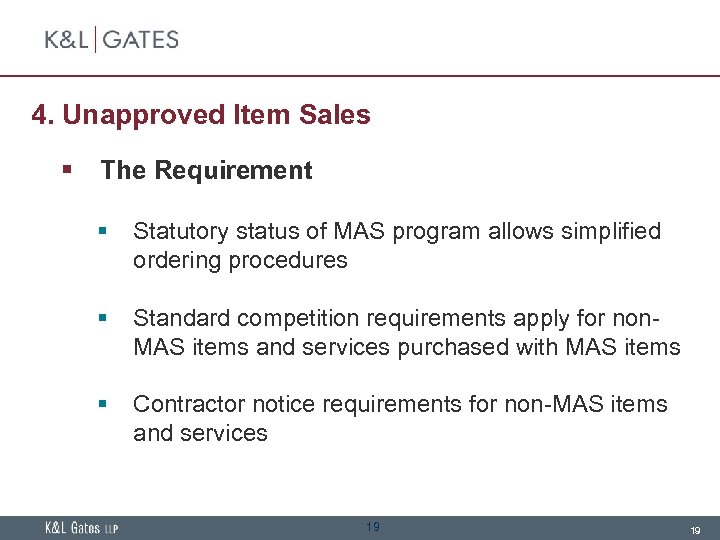 4. Unapproved Item Sales § The Requirement § Statutory status of MAS program allows