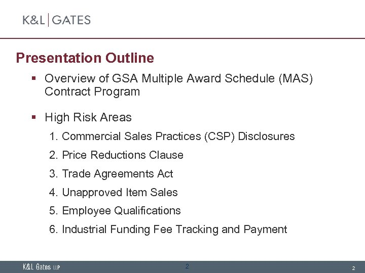 Presentation Outline § Overview of GSA Multiple Award Schedule (MAS) Contract Program § High
