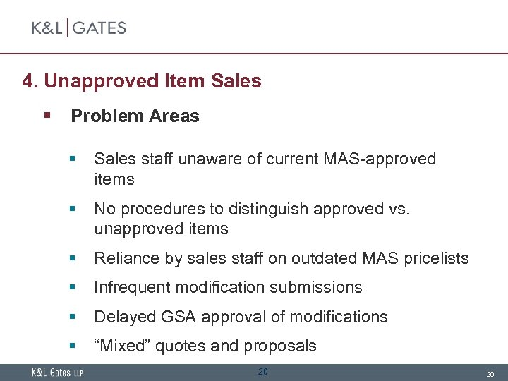 4. Unapproved Item Sales § Problem Areas § Sales staff unaware of current MAS-approved