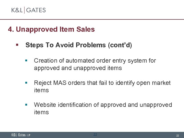 4. Unapproved Item Sales § Steps To Avoid Problems (cont'd) § § Creation of