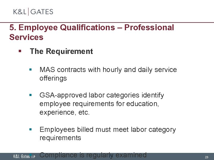 5. Employee Qualifications – Professional Services § The Requirement § MAS contracts with hourly