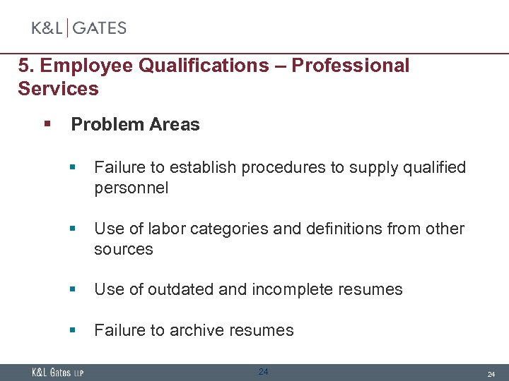 5. Employee Qualifications – Professional Services § Problem Areas § Failure to establish procedures