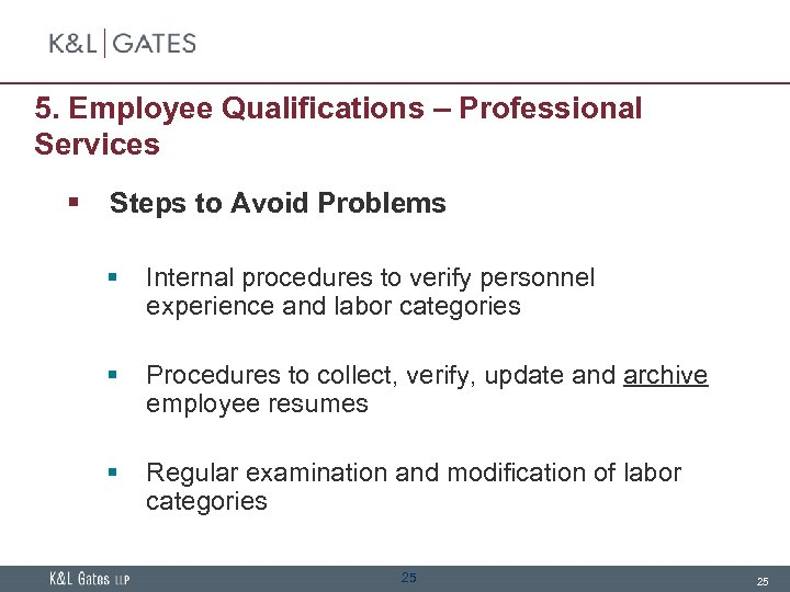 5. Employee Qualifications – Professional Services § Steps to Avoid Problems § Internal procedures