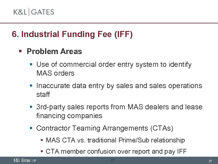 6. Industrial Funding Fee (IFF) § Problem Areas § Use of commercial order entry