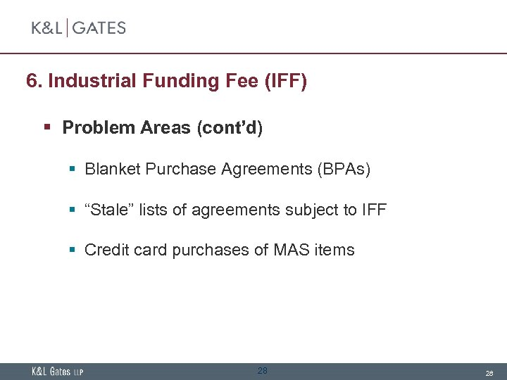 6. Industrial Funding Fee (IFF) § Problem Areas (cont'd) § Blanket Purchase Agreements (BPAs)
