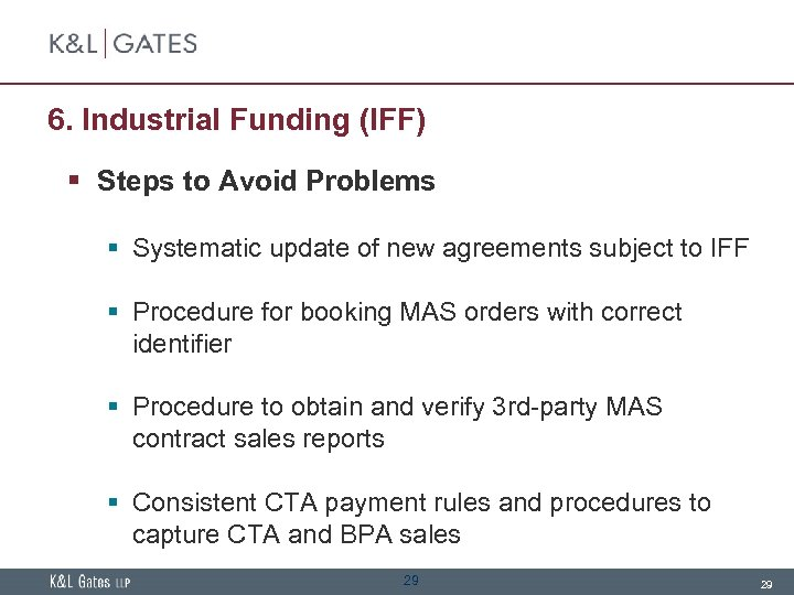 6. Industrial Funding (IFF) § Steps to Avoid Problems § Systematic update of new