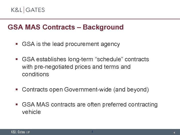 GSA MAS Contracts – Background § GSA is the lead procurement agency § GSA