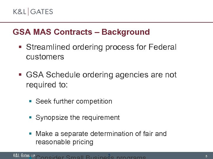GSA MAS Contracts – Background § Streamlined ordering process for Federal customers § GSA