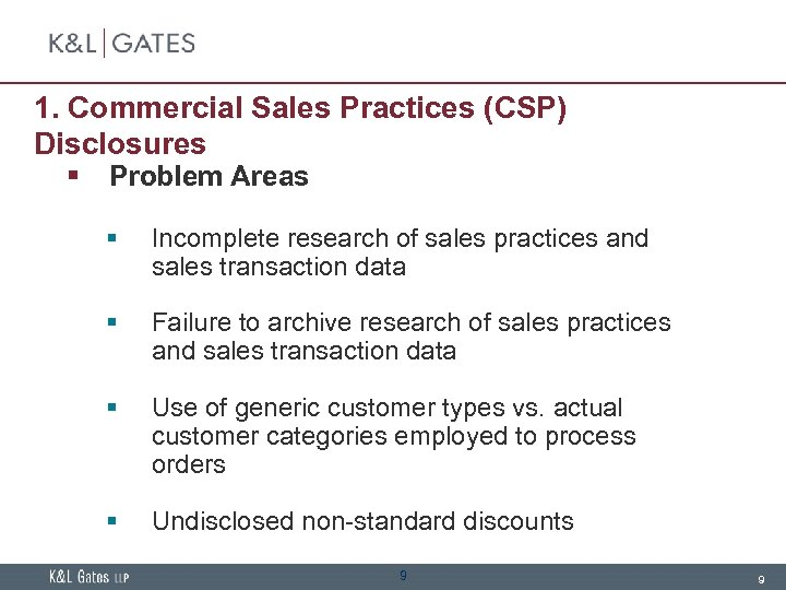 1. Commercial Sales Practices (CSP) Disclosures § Problem Areas § Incomplete research of sales