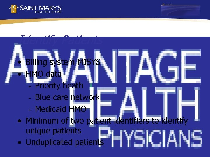 Identify Patients • Billing system MISYS • HMO data - Priority heath - Blue