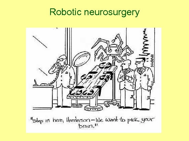 Robotic neurosurgery