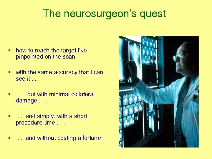 The neurosurgeon's quest § how to reach the target I've pinpointed on the scan