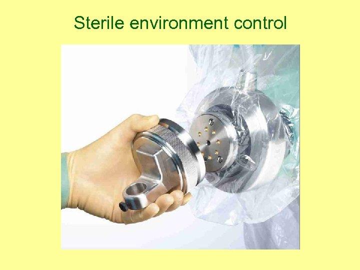 Sterile environment control