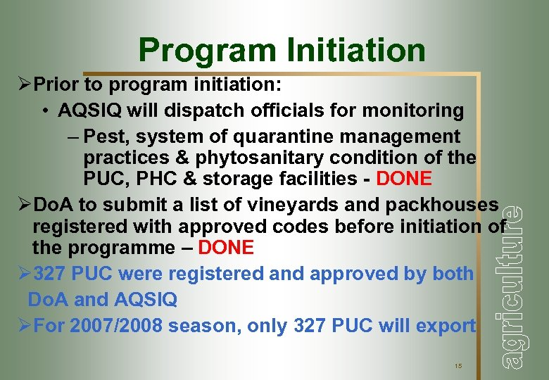 Program Initiation ØPrior to program initiation: • AQSIQ will dispatch officials for monitoring –