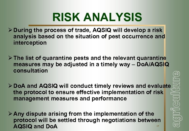 RISK ANALYSIS Ø During the process of trade, AQSIQ will develop a risk analysis