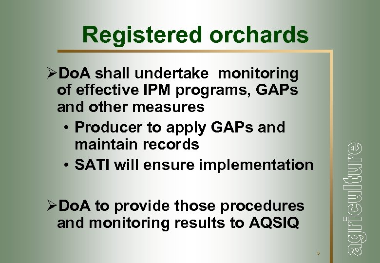 Registered orchards ØDo. A shall undertake monitoring of effective IPM programs, GAPs and other