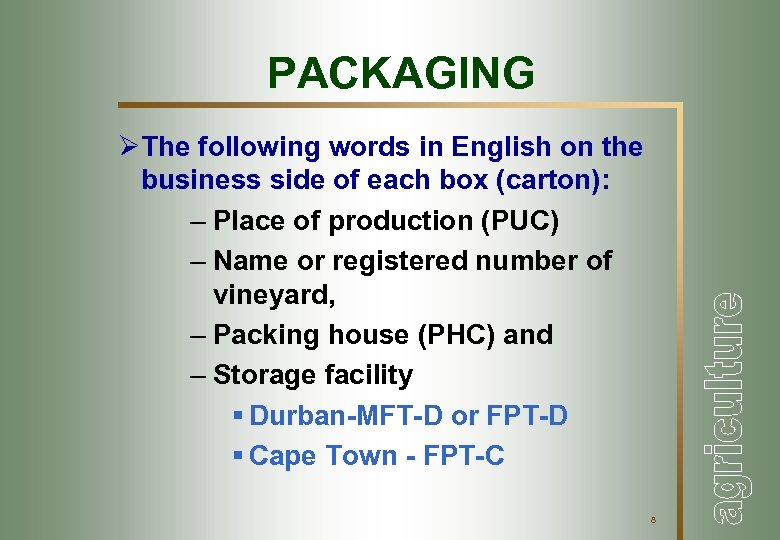 PACKAGING ØThe following words in English on the business side of each box (carton):