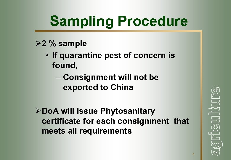 Sampling Procedure Ø 2 % sample • If quarantine pest of concern is found,
