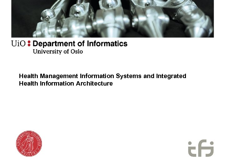 Health Management Information Systems and Integrated Health Information Architecture