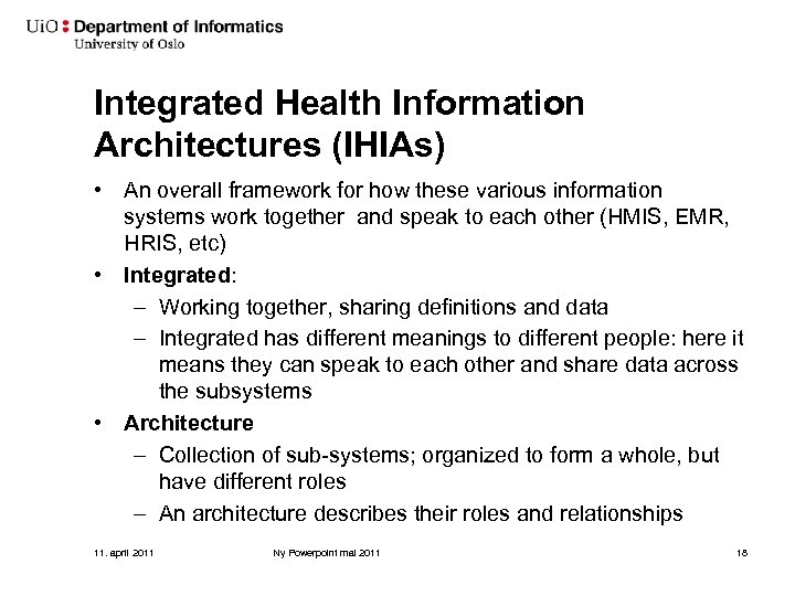 Integrated Health Information Architectures (IHIAs) • An overall framework for how these various information