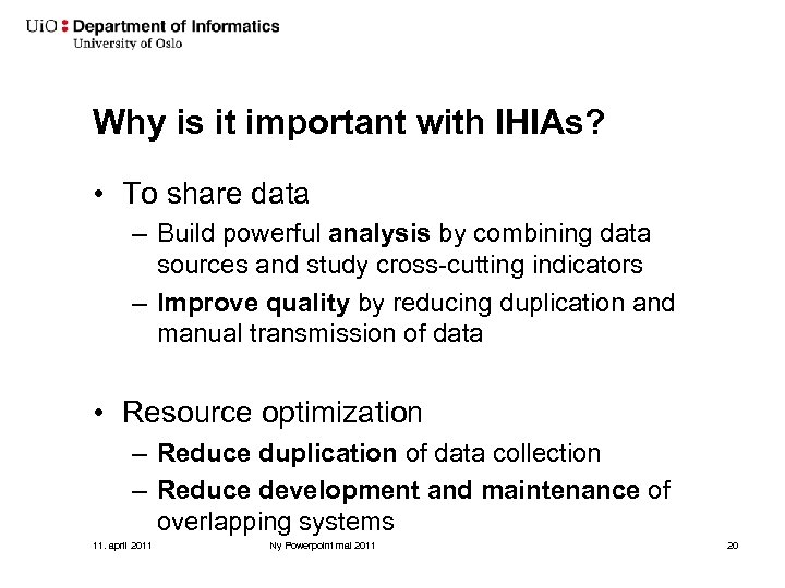 Why is it important with IHIAs? • To share data – Build powerful analysis